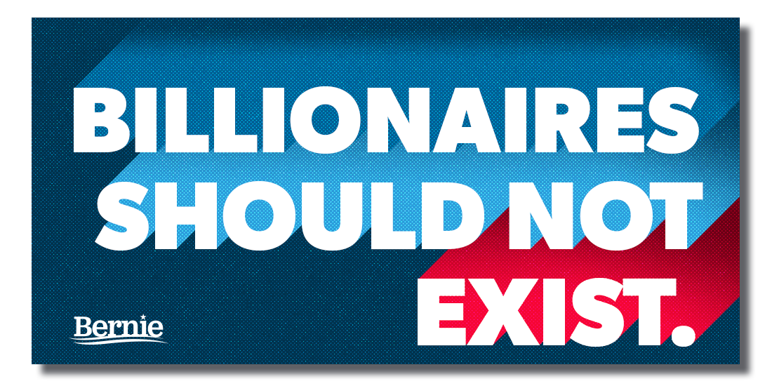 Billionaires should not exist, Bernie Sanders sticker