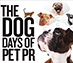The Dog Days of Pet PR