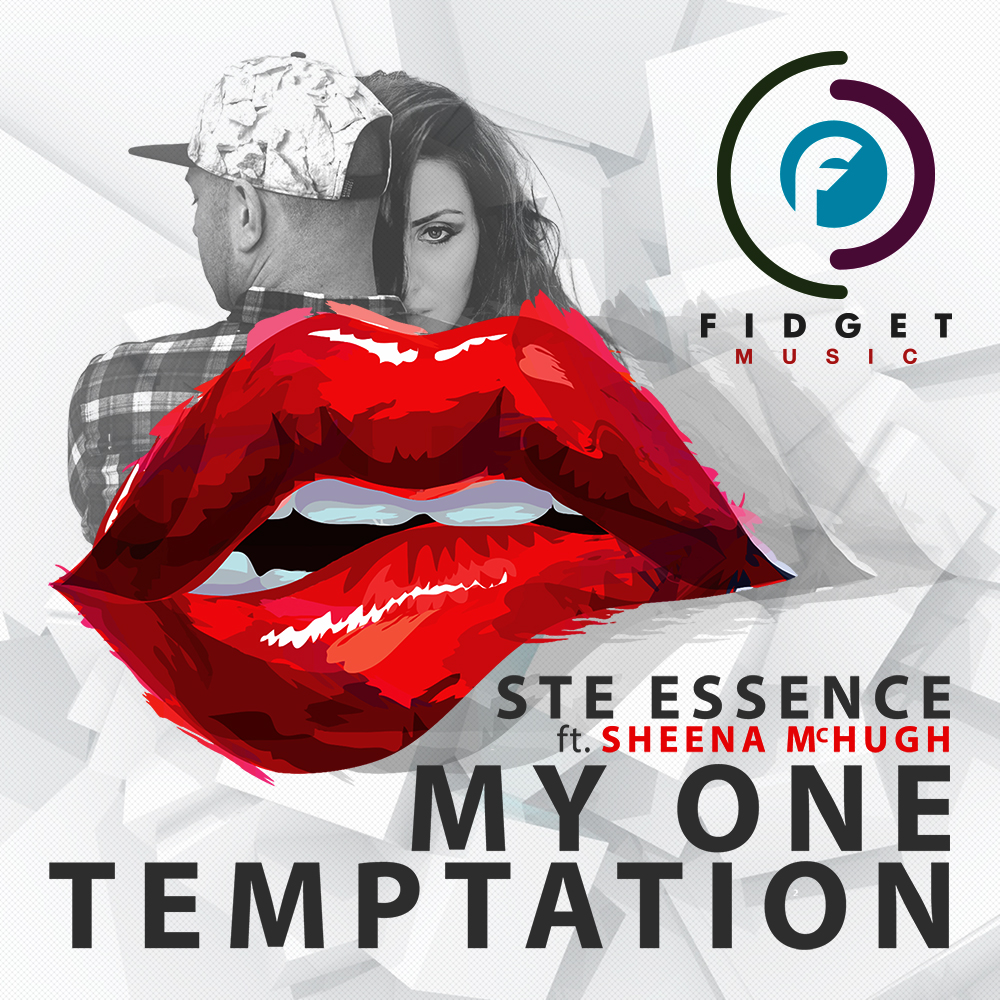 Fidget Music To Release Ste Essence - My One Temptation ft Sheena McHugh EP with Remixes for Summer