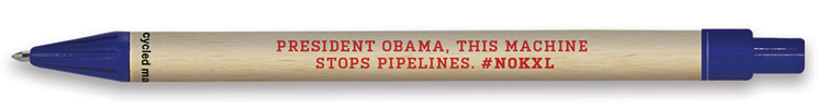 Send Pres. Obama a Keystone XL VETO pen
