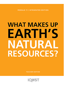 7.1 WHAT MAKES UP EARTH'S NATURAL RESOURCES?