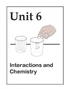Unit 6: Interactions and Chemistry