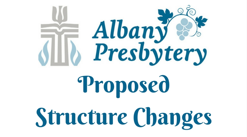 Albany Presbytery Proposed Structure Changes Aug 2016 FB