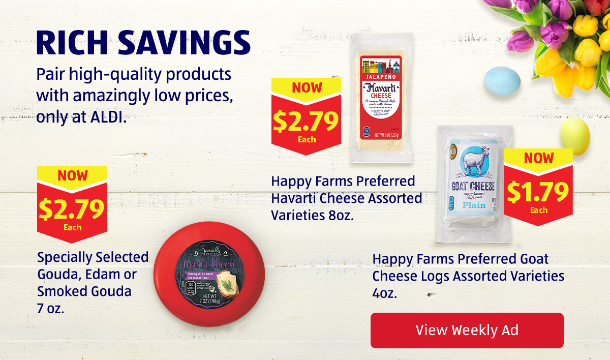 Rich Savings. Pair high-quality products with amazingly low prices, only at ALDI. New Low prices on select cheeses. View Weekly Ad.