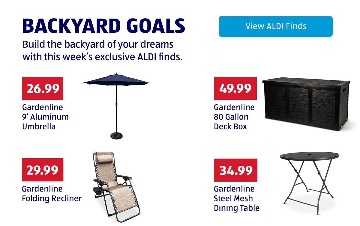 Backyard Goals. Build the backyard of your dreams with this week's exclusive ALDI finds. View ALDI Finds.