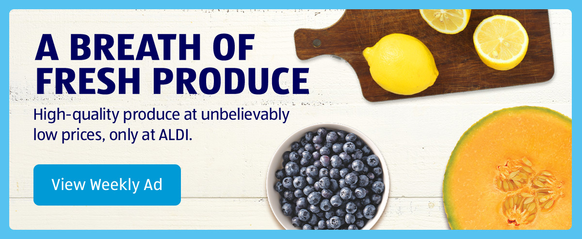 A Breath of Fresh Produce. High-quality produce at unbelievably low prices, only at ALDI. View Weekly Ad.