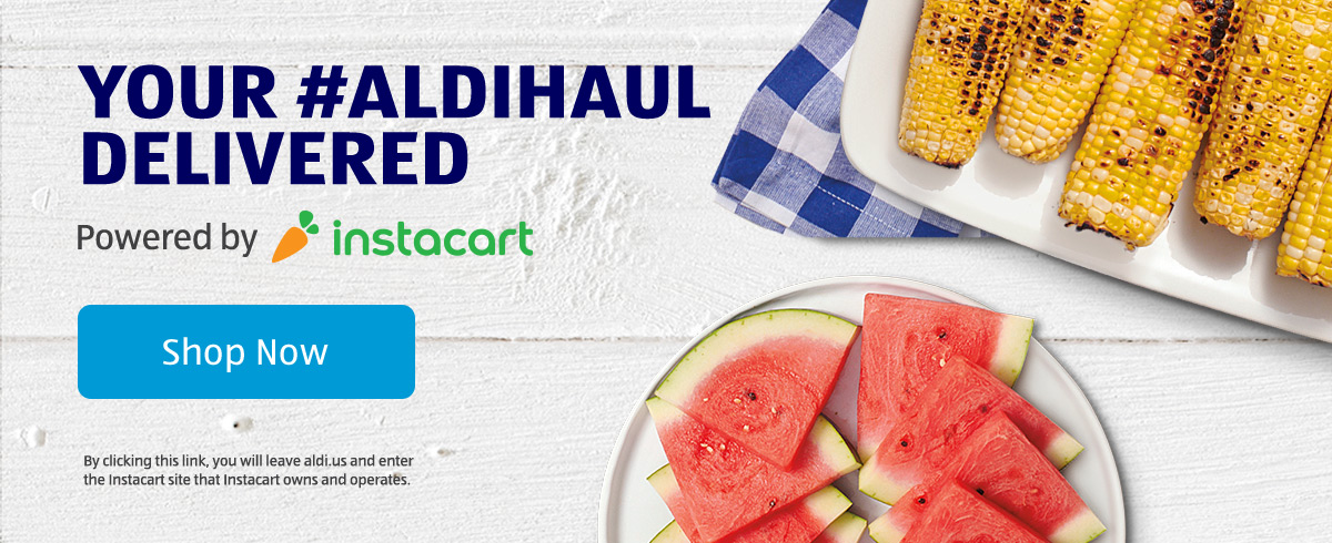 Your #ALDIHAUL Delivered. Powered by Instacart. Shop Now.
