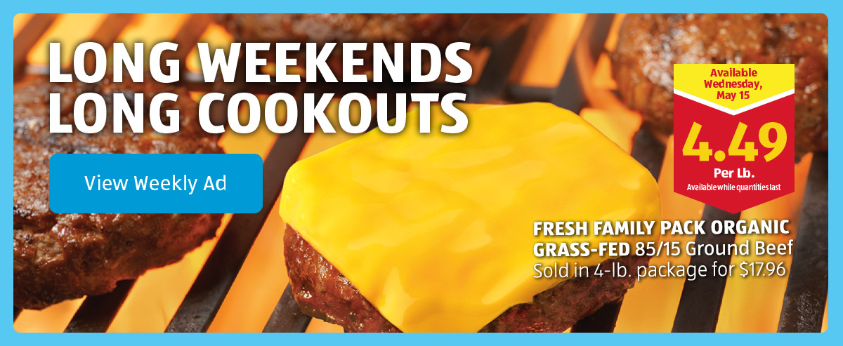 Long Weekends Long Cookouts. Family Fresh Pack Organic Grass-fed 85/15 Ground Beef Sold in 4 Lb. package for $17.96. View Weekly Ad.