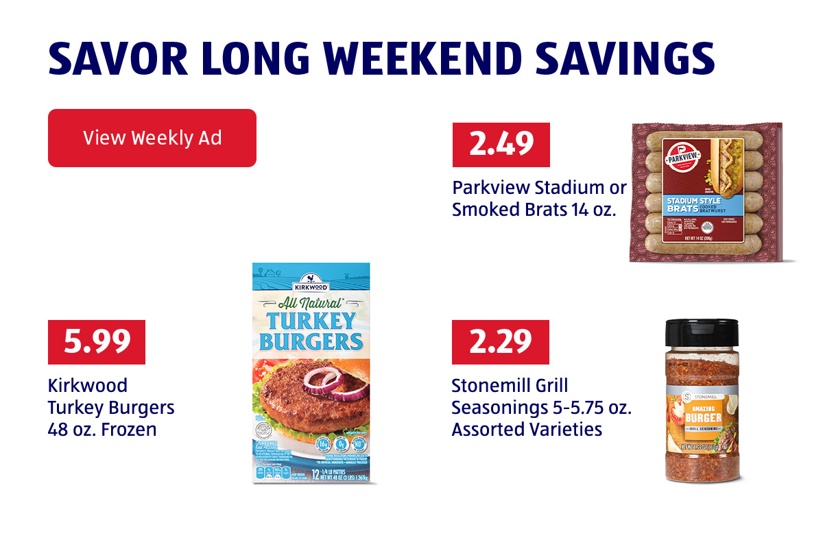 Savor Long Weekend Savings. View Weekly Ad.