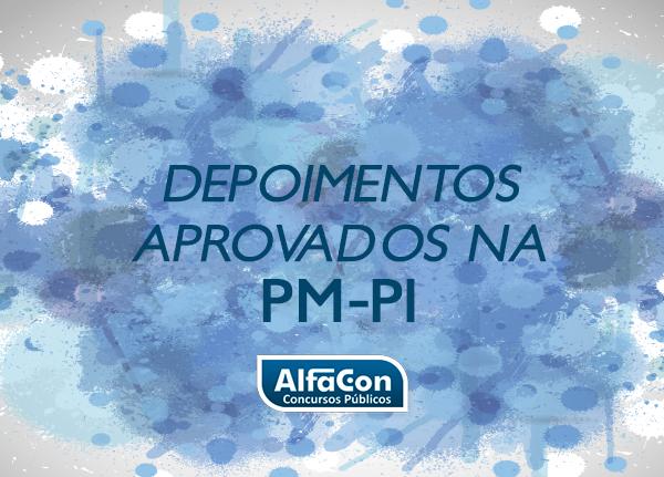 Depoimento Dos Aprovados Pm Pi 2017 Blog Alfacon Concursos