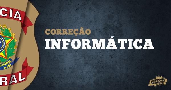 Gabarito Extraoficial Polícia Federal 2018 - Comentários de Informática