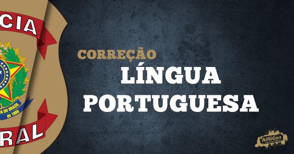 Gabarito Extraoficial Polícia Federal 2018 - Comentários de Língua Portuguesa