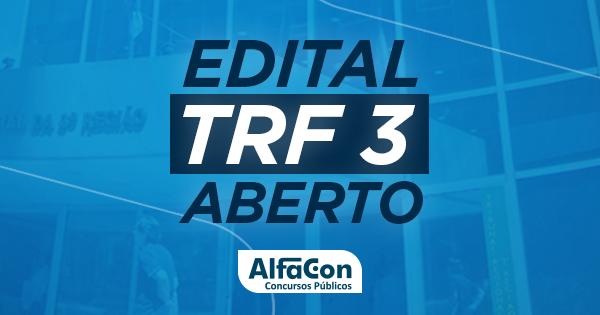 Imagem com a frase: Edital TRF 3 Aberto