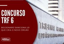 O primeiro concurso TRF 6 (Tribunal Regional Federal da 6 Região) pode ocorrer no próximo ano, após implantação do novo órgão
