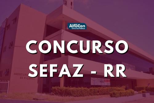 Novo concurso Sefaz RR (Secretaria da Fazenda de Roraima) será para o cargo de auditor fiscal, de nível superior