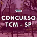 Concurso TCM SP: retomada das inscrições para até R$ 18,8 mil
