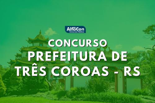 Oportunidades do concurso da Prefeitura de Três Coroas são para diversos cargos, de todos os níveis escolares. Iniciais chegam a R$ 12,6 mil