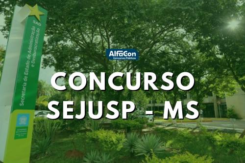 Novo concurso Sejusp MS (Secretaria de Justiça e Segurança Pública do Mato Grosso do Sul) será para diversos cargos de nível superior. Iniciais de R$ 7,7 mil