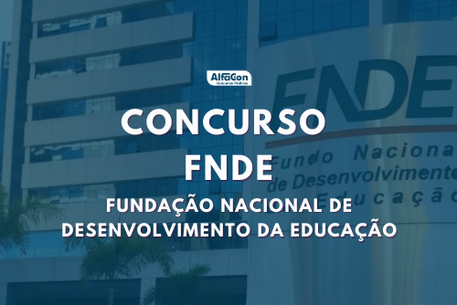 Novo concurso FNDE 2021 (Fundação Nacional de Desenvolvimento da Educação) deve ser para cargos de níveis médio e superior