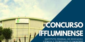 Oportunidades do concurso IFFluminense (Instituto Federal de Educação, Ciência e Tecnologia Fluminense) são para candidatos de nível superior