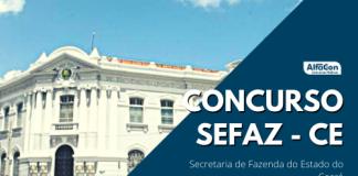 Oportunidades do concurso Sefaz CE (Secretaria de Fazenda do Estado do Ceará) serão para o cargo de auditor, que exige nível superior