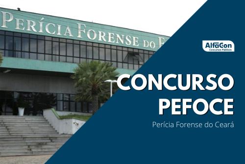 Novo concurso Pefoce CE (Perícia Forense do Ceará) será para diversas áreas de atuação, todas de nível superior, até R$ 7,5 mil