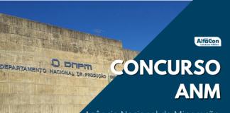 Concurso ANM (Agência Nacional de Mineração) terá 40 vagas para contratos temporários para o cargo de técnico em segurança de barragens. Inicial de R$ 8,3 mil