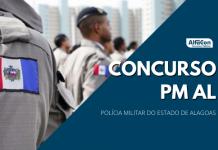 O novo concurso PM AL (Polícia Militar do Alagoas) para soldado foi confirmado pelo governador Renan Filho, para o primeiro semestre de 2021