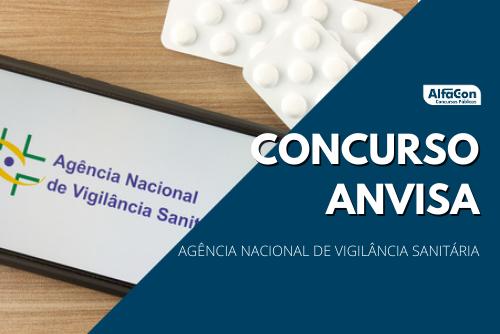 Concurso Anvisa (Agência Nacional de Vigilância Sanitária) já conta com pedido de autorização para cargos de níveis médio e superior