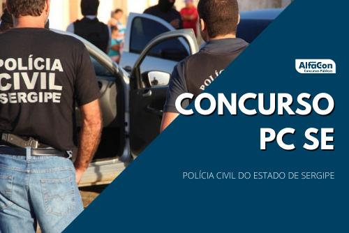 Início de 2021 Novo concurso PC SE (Polícia Civil de Sergipe) contará com 60 oportunidades para cargos de agente policial e escrivão, ambos de nível superior
