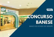 Concurso Banese (Banco do Estado do Sergipe) contará com oportunidades para cargos de níveis médio e superior