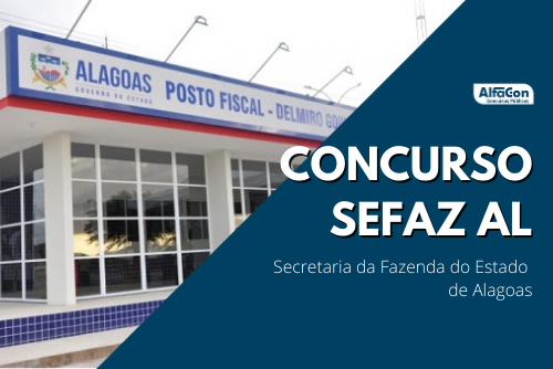 Novo concurso Sefaz AL (Secretaria da Fazenda do Estado de Alagoas) será para auditores fiscais e de finanças, ambos de nível superior. Até R$ 9,4 mil. Edital até julho