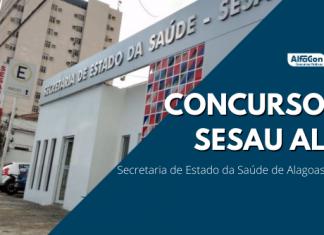 O novo concurso Sesau AL (Secretaria de Estado da Saúde de Alagoas) deverá suprir a demanda de abertura de novos hospitais no Estado