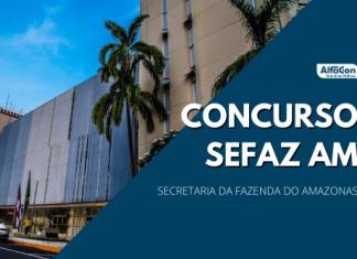 Um novo concurso Sefaz AM (Secretaria da Fazenda do Estado do Amazonas) está em pauta para 2021. Cargos ainda serão confirmados