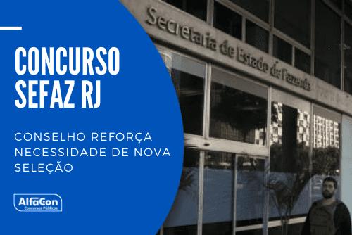 Concurso Sefaz RJ (Secretaria da Fazenda do Rio de Janeiro) segue em pauta, para auditores, analistas e agentes de nível superior