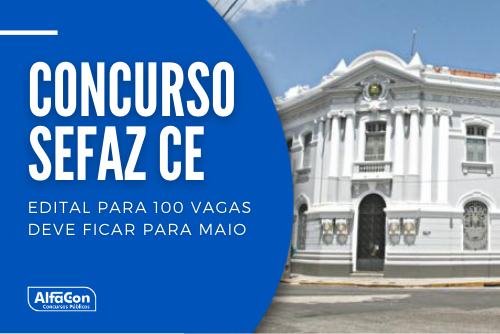 Oportunidades do concurso Sefaz CE (Secretaria de Fazenda do Estado do Ceará) serão para 100 vagas de auditor, que exige nível superior. Iniciais até R$ 12,9 mil