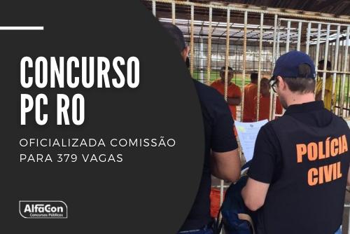 Novo concurso PC RO (Polícia Civil de Rondônia) contará com oportunidades para cargos de níveis médio e superior, até R$ 11 mil