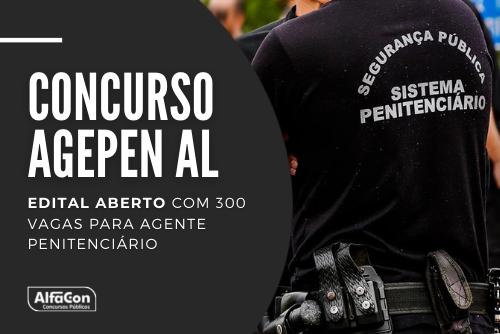 Concurso Agepen AL oferece 300 vagas para o cargo de agente penitenciário de nível superior; iniciais de R$ 3,8 mil. Leia mais!