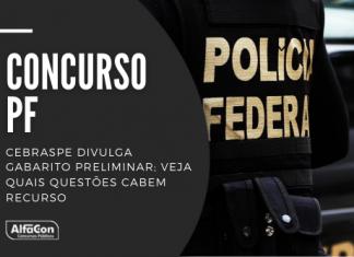 Cebraspe divulgou nesta terça-feira, 25, o gabarito preliminar do concurso PF. Confira as questões que cabem recurso e os modelos para orientar-se!