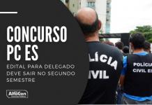 Novo concurso PC ES (Polícia Civil do Espírito Santo) deve incluir oportunidades para delegado, que contou com concurso cancelado em 2019. Superior e R$ 10 mil