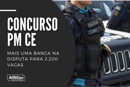 Novo concurso PM CE (Polícia Militar do Ceará) contará com 2 mil vagas para soldados e 200 para oficiais. Ensino médio e superior e R$ 3,1 mil