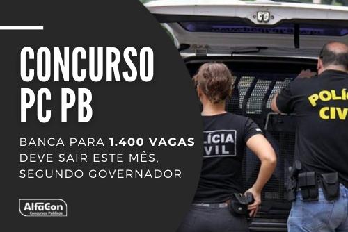 Novo concurso PC PB (Polícia Civil da Paraíba) contará com oportunidades para diversos cargos, de níveis médio e superior