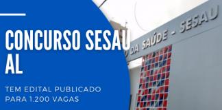 Concurso Sesau AL tem edital publicado para 1.200 vagas