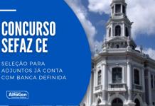 Concurso Sefaz CE: prova já conta c/ banca definida