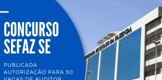 Concurso Sefaz SE (Secretaria da Fazenda de Sergipe) será destinado para quem possui formação superior, com inicial de R$ 7,6 mil