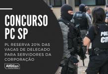 De acordo com projeto de lei na Alesp, o concurso PC SP para delegado pode contar com 20% das vagas reservadas para policiais