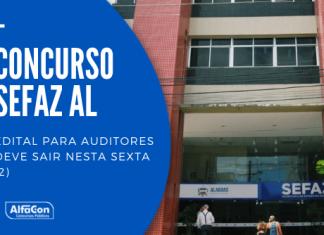 Novo concurso Sefaz AL (Secretaria da Fazenda do Estado de Alagoas) será para auditores fiscais e de finanças, ambos de nível superior. Até R$ 9,4 mil