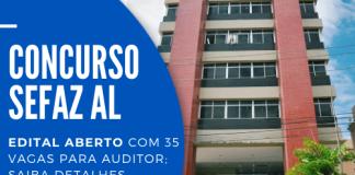 O concurso Sefaz AL (Secretaria da Fazenda do Estado de Alagoas) oferece 35 vagas para auditores fiscal e de finanças. Ganhos de até R$ 9,8 mil. Confira!