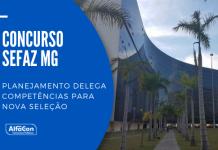 Novo concurso Sefaz MG (Secretaria da Fazenda do Estado de Minas Gerais) para auditores está em estudos. Nível superior e até R$ 30 mil; veja mais!