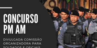 Concurso PM AM (Polícia Militar do Amazonas) contará com 1.350 vagas, sendo 1.000 para soldados e 350 oficiais, com iniciais até R$ 7,1 mil